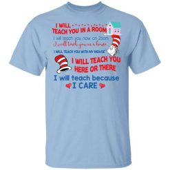 Dr. Seuss I Will Teach You In A Room Teach You Now On Zoom Teach You Here Or There T-Shirt