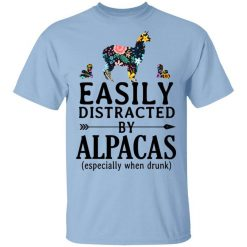 Easily Distracted By Alpacas Especially When Drunk T-Shirts, Hoodies, Long Sleeve
