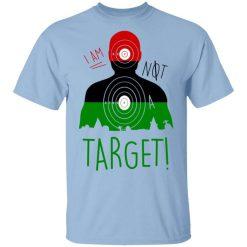 I Am NOT A Target T-Shirts, Hoodies, Long Sleeve