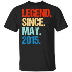 Legend Since May 2015 T-Shirt