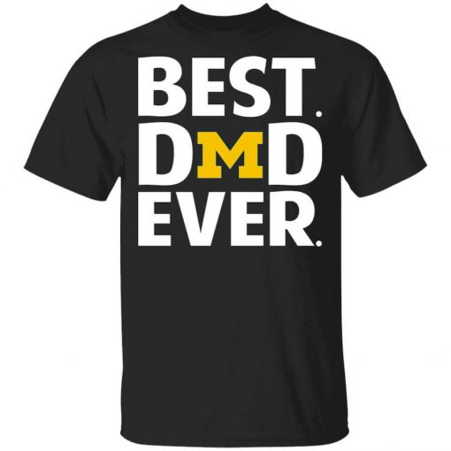 Michigan Wolverines Best Dad Ever T-Shirts, Hoodies, Long Sleeve