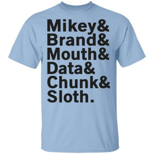 Mikey & Brand & Mouth & Data & Chunk & Sloth T-Shirts, Hoodies, Long Sleeve