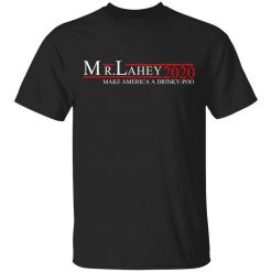 Mr Lahey 2020 Make America A Drinky-poo T-Shirts, Hoodies, Long Sleeve