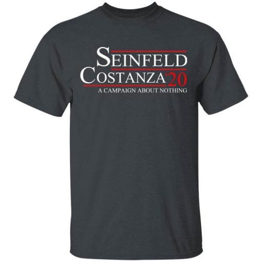 Seinfeld Costanza 2020 A Campaign About Nothing T-Shirts, Hoodies, Long Sleeve