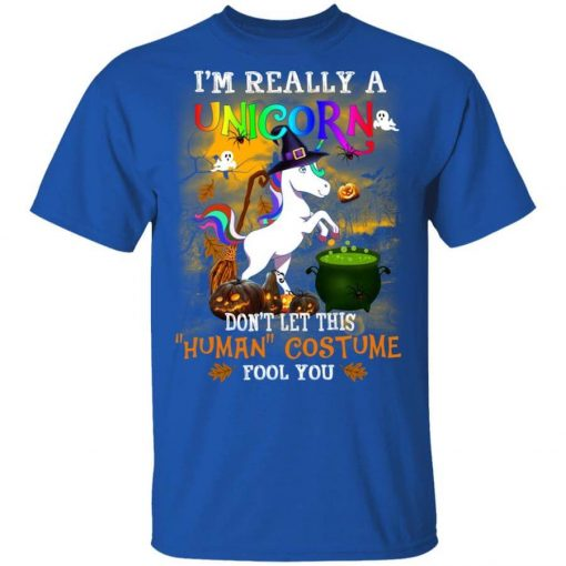 Unicorn I'm Really A Unicorn Don't Let This Human Costume Fool You T-Shirts, Hoodies, Long Sleeve