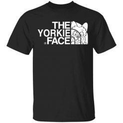 Yorkie T-Shirts, The Yorkie Face T-Shirts, Hoodies, Long Sleeve