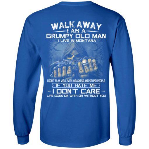 Walk Away I Am A Grumpy Old Man I Live In Montana T-Shirts, Hoodies, Long Sleeve
