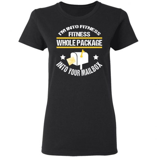 I'm Into Fitness Fitness Whole Package Into Your Mailbox T-Shirts, Hoodies, Long Sleeve