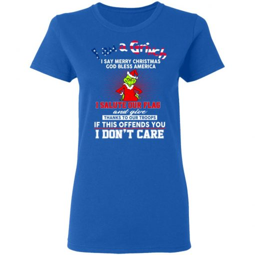 I Am A Grinch I Say Merry Christmas God Bless America T-Shirts, Hoodies, Long Sleeve