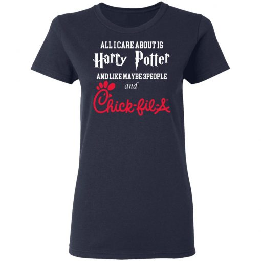 All I Care About Is Harry Potter And Like Maybe 3 People And Chick Fil A T-Shirts, Hoodies, Long Sleeve
