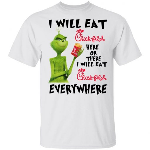I Will Eat Chick-fil-A Here Or There I Will Eat Chick-fil-A Everywhere T-Shirts, Hoodies, Long Sleeve