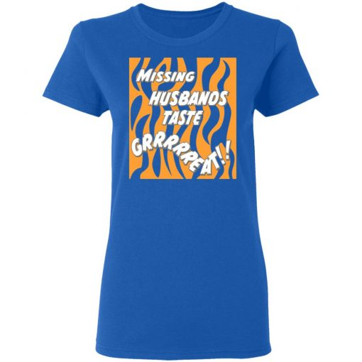 Toni The Maneater Missing Husbands Taste T-Shirts, Hoodies, Long Sleeve