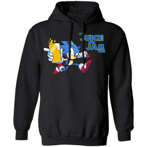 It's Juice And Jam Time Sonic T-Shirts, Hoodies, Long Sleeve