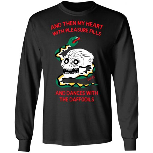 And Then My Heart With Pleasure Fills And Dances With The Daffodils T-Shirts, Hoodies, Long Sleeve