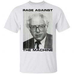 Rage Against The Machine Bernie T-Shirts, Hoodies, Long Sleeve
