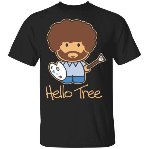 Hello Tree Bob Ross T-Shirts, Hoodies, Long Sleeve