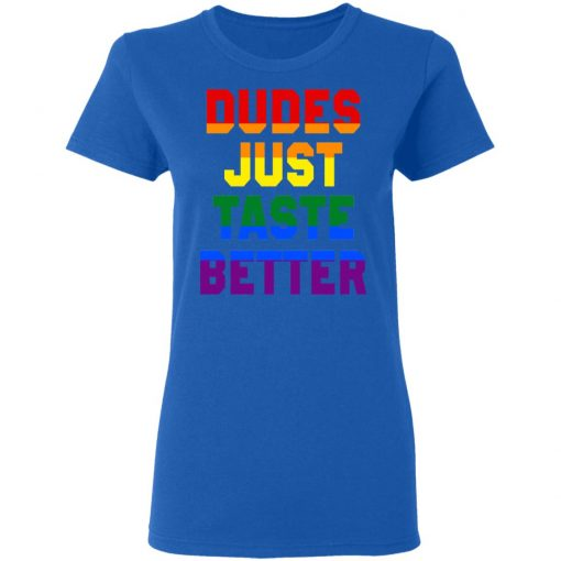 Dudes Just Taste Better LGBT T-Shirts, Hoodies, Long Sleeve