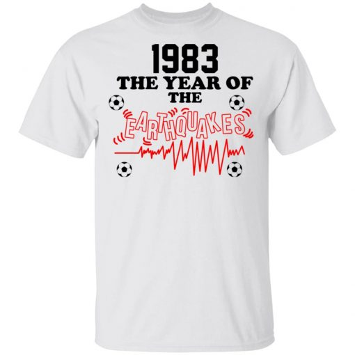 1983 The Year Of The Earthquakes San Jose Earthquakes T-Shirts, Hoodies, Long Sleeve