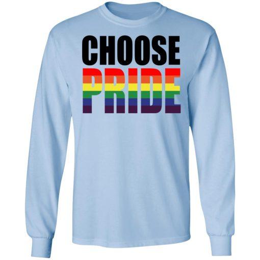 Choose Pride LGBT Pride T-Shirts, Hoodies, Long Sleeve