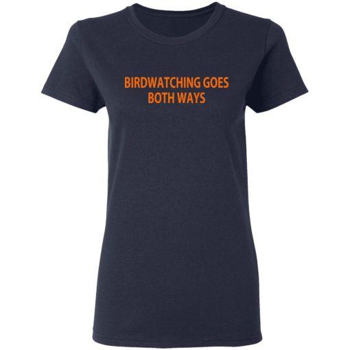 Birdwatching Goes Both Ways T-Shirts, Hoodies, Long Sleeve