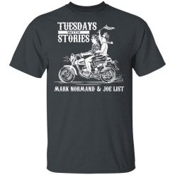 Tuesdays With Stories Mark Normand & Joe List T-Shirts, Hoodies, Long Sleeve