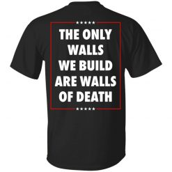 Municipal Waste Donald Trump The Only Walls We Build Are Walls Of Death T-Shirts, Hoodies, Long Sleeve