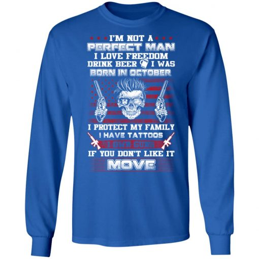 I'm Not A Perfect Man Love Freedom Drink Beer Born In October T-Shirts, Hoodies, Long Sleeve