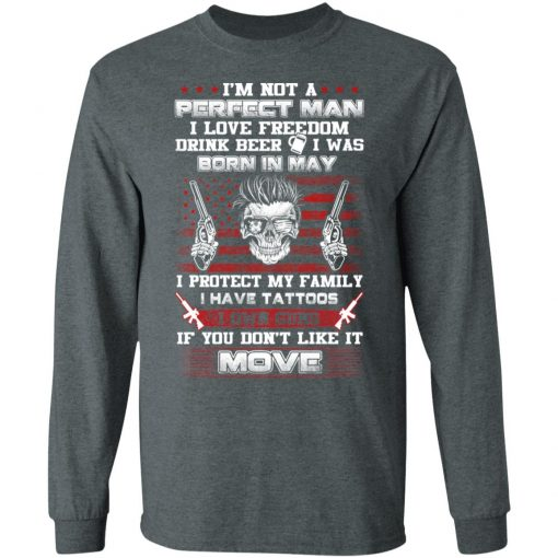 I'm Not A Perfect Man Love Freedom Drink Beer Born In May T-Shirts, Hoodies, Long Sleeve