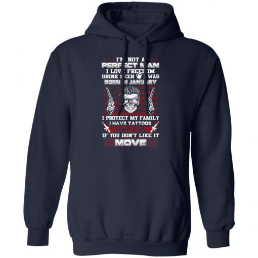 I'm Not A Perfect Man Love Freedom Drink Beer Born In January T-Shirts, Hoodies, Long Sleeve