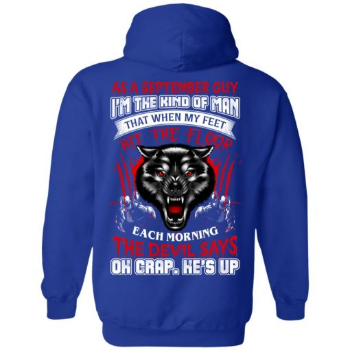 Wolf As A September Guy I'm The Kind Of Man That When My Feet Hit The Floor T-Shirts, Hoodies, Long Sleeve