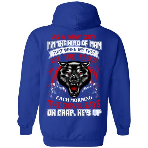 Wolf As A May Guy I'm The Kind Of Man That When My Feet Hit The Floor T-Shirts, Hoodies, Long Sleeve