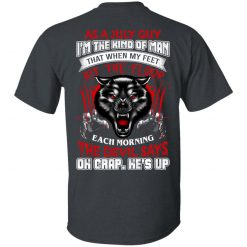 Wolf As A July Guy I'm The Kind Of Man That When My Feet Hit The Floop T-Shirts, Hoodies, Long Sleeve