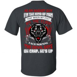 Wolf As A August Guy I'm The Kind Of Man That When My Feet Hit The Floop T-Shirts, Hoodies, Long Sleeve