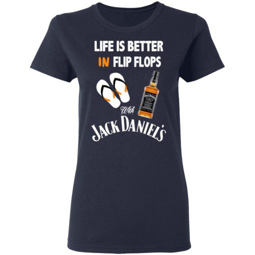 Life Is Better In Flip Flops With Jack Daniel's T-Shirts, Hoodies, Long Sleeve