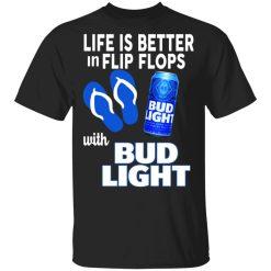 Life Is Better In Flip Flops With Bid Light T-Shirts, Hoodies, Long Sleeve