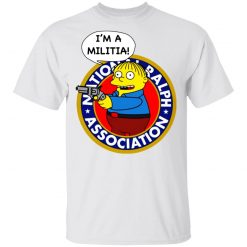 Ralph Wiggum I'm A Militia T-Shirts, Hoodies, Long Sleeve