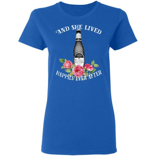 I Love Michelob Ultra – And She Lived Happily Ever After T-Shirts, Hoodies, Long Sleeve
