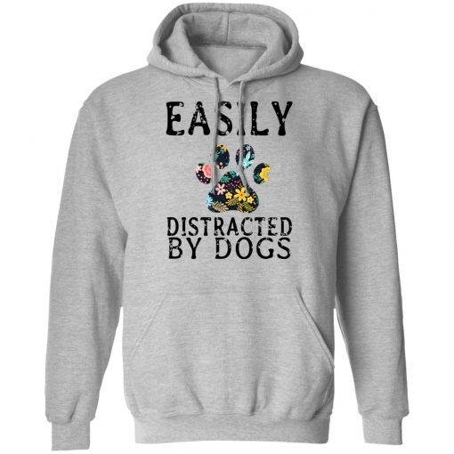 Easily Distracted By Dogs T-Shirts, Hoodies, Long Sleeve