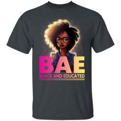 BAE Black And Educated T-Shirts, Hoodies, Long Sleeve