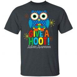 Autism Awareness Give A Hoot T-Shirts, Hoodies, Long Sleeve