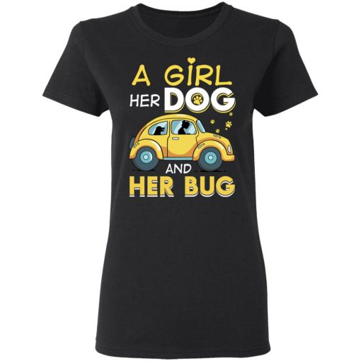 A Girl Her Dog And Her Bug T-Shirts, Hoodies, Long Sleeve