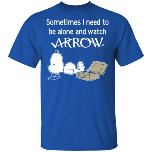 Snoopy Sometimes I Need To Be Alone And Watch Arrow T-Shirts, Hoodies, Long Sleeve