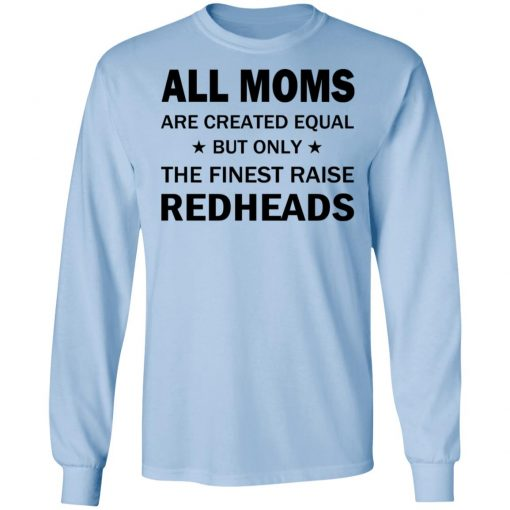 All Moms Are Created Equal But Only The Finest Raise Reaheads T-Shirts, Hoodies, Long Sleeve
