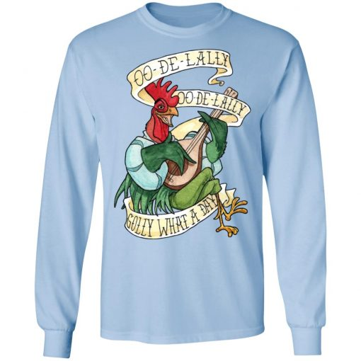 Alan-A-Dale Rooster OO-De-Lally Golly What A Day Roster Bard T-Shirts, Hoodies, Long Sleeve