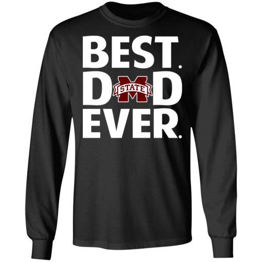 Mississippi State Bulldogs Best Dad Ever T-Shirts, Hoodies, Long Sleeve