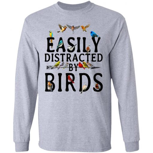 Easily Distracted By Birds T-Shirts, Hoodies, Long Sleeve