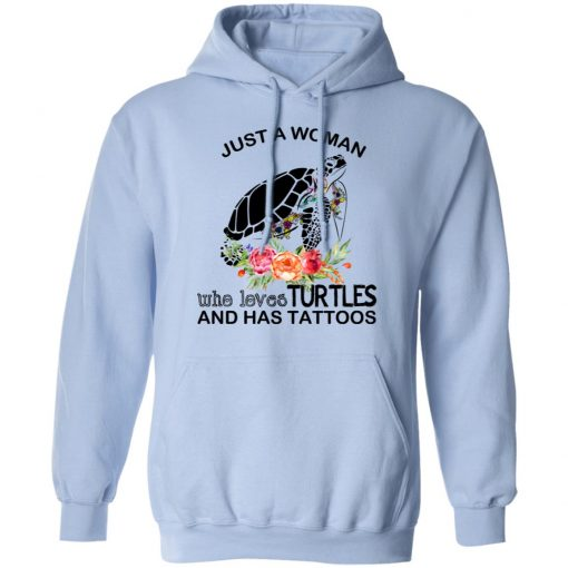 Just A Woman Who Loves Turtles And Has Tattoos T-Shirts, Hoodies, Long Sleeve