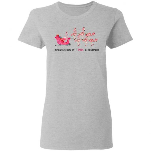 Flamingo I Am Dreaming Of A Pink Christmas T-Shirts, Hoodies, Long Sleeve