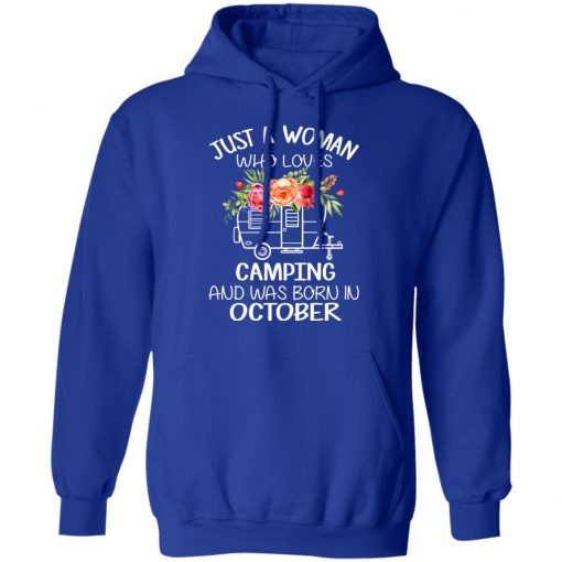 Just A Woman Who Loves Camping And Was Born In October T-Shirts, Hoodies, Long Sleeve