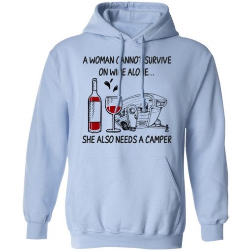 A Woman Cannot Survive On Wine Alone She Also Needs A Camper T-Shirts, Hoodies, Long Sleeve